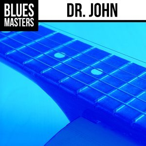 Blues Masters: Dr. John