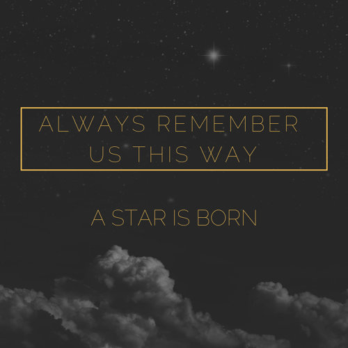"Always Remember Us This Way (From ""A Star Is Born"")"