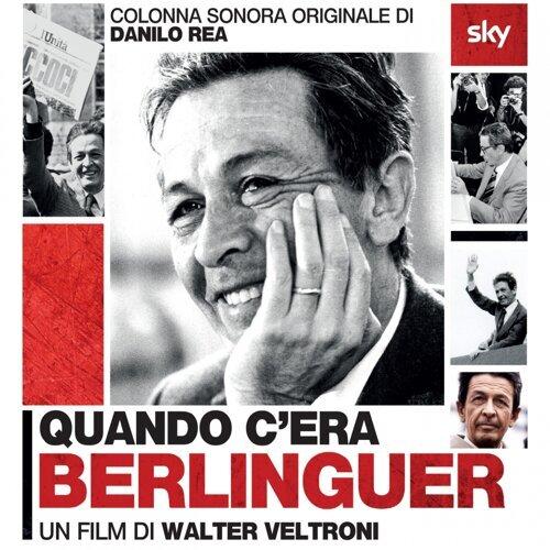 Quando c'era Berlinguer - Colonna sonora originale del film di Walter Veltroni
