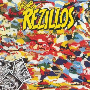 Can't Stand The Rezillos: The [Almost] Complete Rezillos