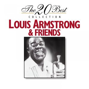 The 20 Best Collection: Louis Armstrong & Friends