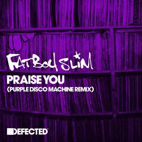 Praise You - Purple Disco Machine Remix