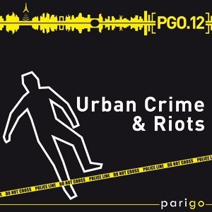 Urban Crime & Riots - Parigo No. 12