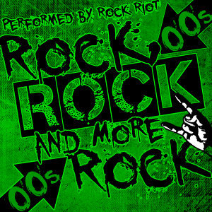 Rock, Rock and More Rock: 00's