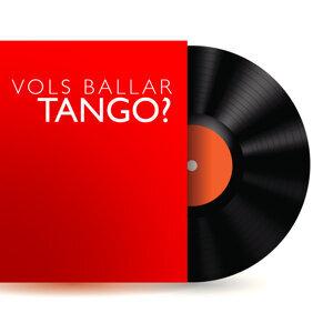 Vols Ballar Tango?