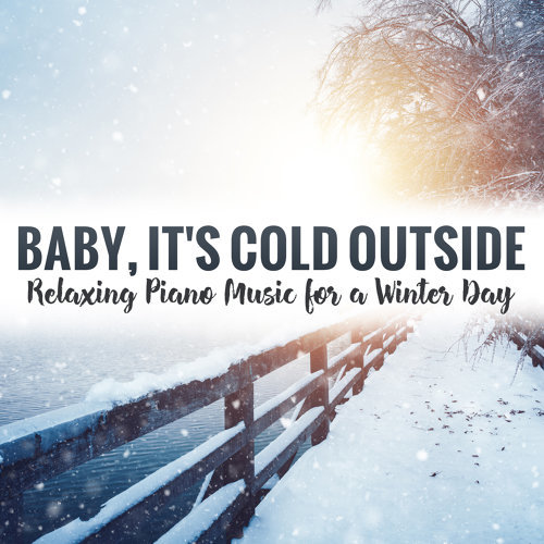 Chris Ingham - Baby, It's Cold Outside: Relaxing Piano Music