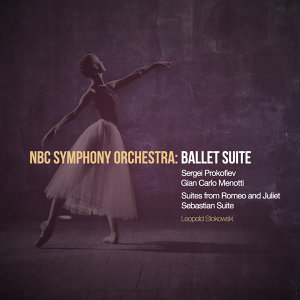 NBC Symphony Orchestra: Ballet Suite (Digitally Remastered)