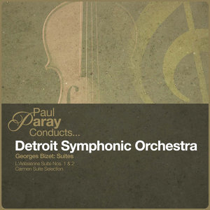 Paul Paray Conducts... Detroit Symphony Orchestra - Georges Bizet: Suites (Digitally Remastered)