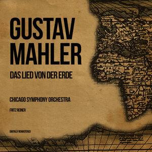 Gustav Mahler: Das Lied Von Der Erde (Digitally Remastered)
