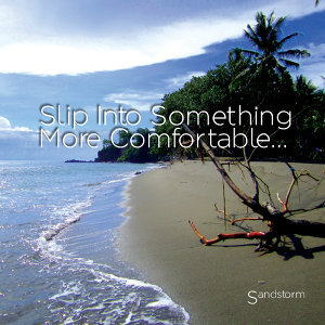 Slip into Something More Comfortable...
