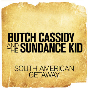 "South American Getaway (From ""Butch Cassidy and the Sundance Kid"")"
