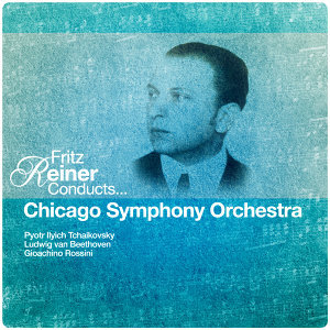 Fritz Reiner Conducts... Chicago Symphony Orchestra (Digitally Remastered)