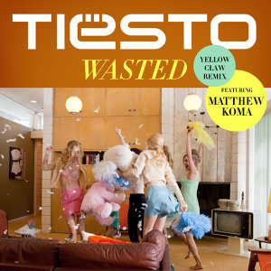 Wasted - Yellow Claw Remix