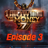 Show Me the Money 777 Episode 3