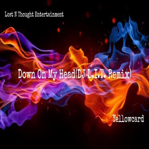 Down on My Head (DJ L.I.T Remix)