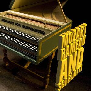Sonatas for Harpsichord: Mozart, Rameau & Scarlatti