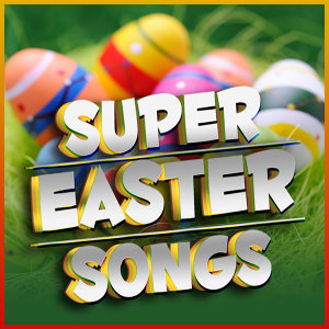 Super Easter Songs