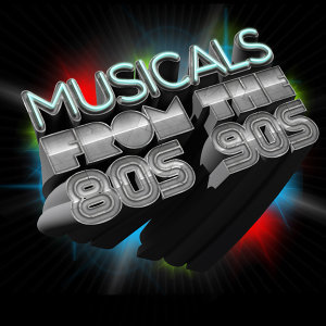 Musicals from the 80's and 90's