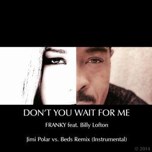 Don't You Wait for Me (Jimi Polar vs. Beds Remix - Instrumental) [feat. Billy Lofton]