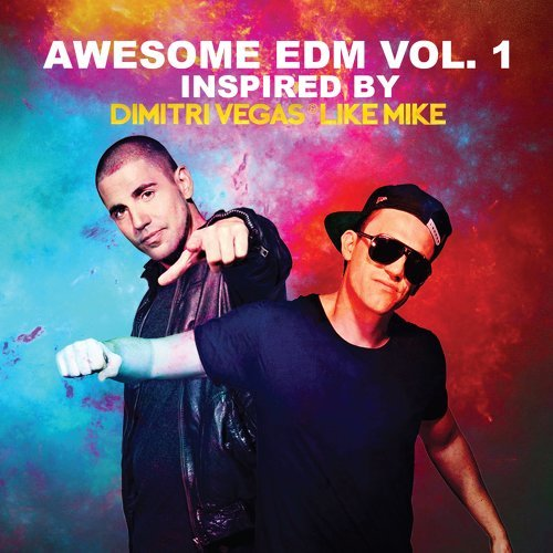 Awesome EDM Vol. 1 inspired by Dimitri Vegas & Like Mike