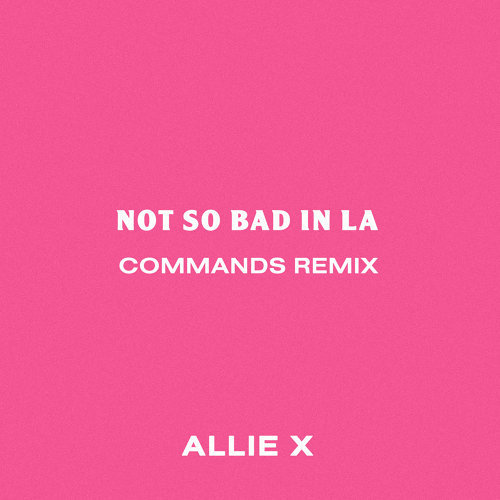 Not So Bad in La - Commands Remix