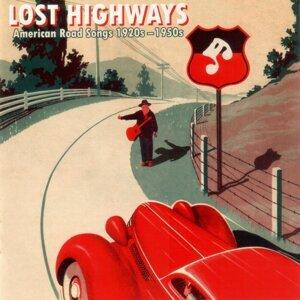 Lost Highways: American Road Songs 1920s-1950s