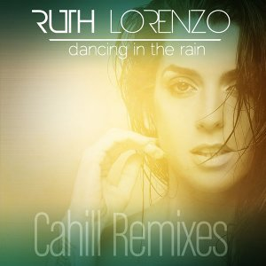 Dancing in the Rain (Cahill Remixes) - Cahill Remixes