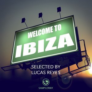 Welcome to Ibiza - Selected by Lucas Reyes