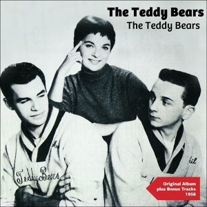 The Teddy Bears - Original Album Plus Bonus Tracks 1958