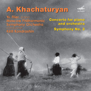 Khachaturian: Piano Concerto in D-Flat Major & Symphony No. 3