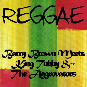 Barry Brown Meets King Tubby & The Aggrovators