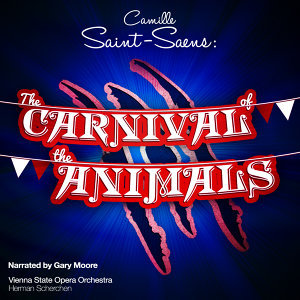 Camille Saint-Saëns: The Carnival of the Animals - Narrated by Gary Moore
