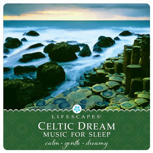 Celtic Dream: Music for Sleep