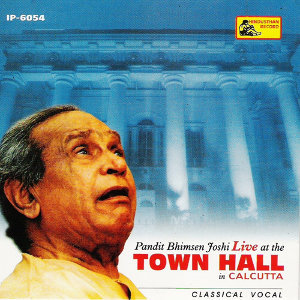 Pandit Bhimsen Joshi Live at the Town Hall in Calcutta