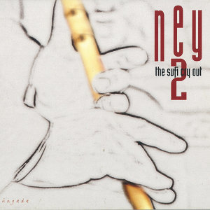 Ney 2 / The Sufi Cry Out
