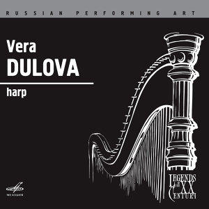 Russian Performing Art: Vera Dulova, Harp