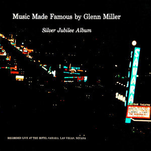 Music Made Famous by Glenn Miller