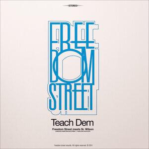 Teach Dem (Freedom Street Meets Sr.Wilson)