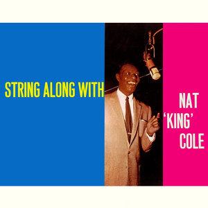 String Along with Nat King Cole