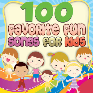 100 Favorite Fun Songs for Kids