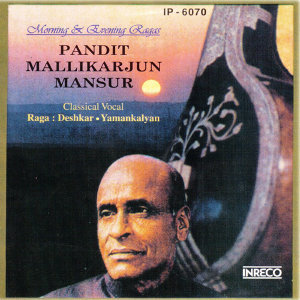 Morning & Evening Ragas - Pandit Mallikarjun Mansur