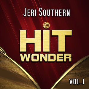 Hit Wonder: Jeri Southern, Vol. 1