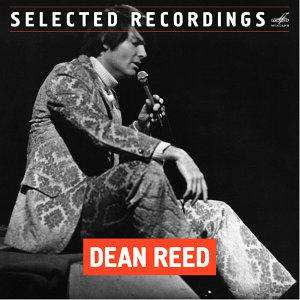 Dean Reed: Selected Recordings