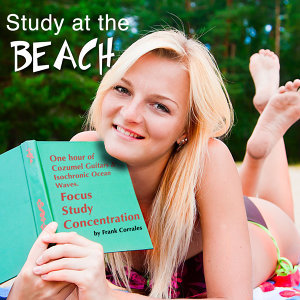 Study at the Beach: One Hour of Cozumel Guitars & Isochronic Ocean Waves (For Focus, Study & Concentration)