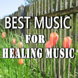 Best Music for Healing Music