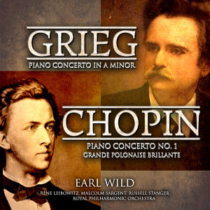 Grieg: Piano Concerto in A Minor - Chopin: Piano Concerto No. 1 - Grande Polonaise Brillante