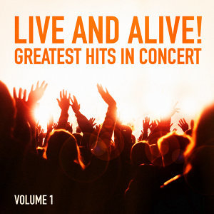 Live and Alive!: Greatest Hits in Concert