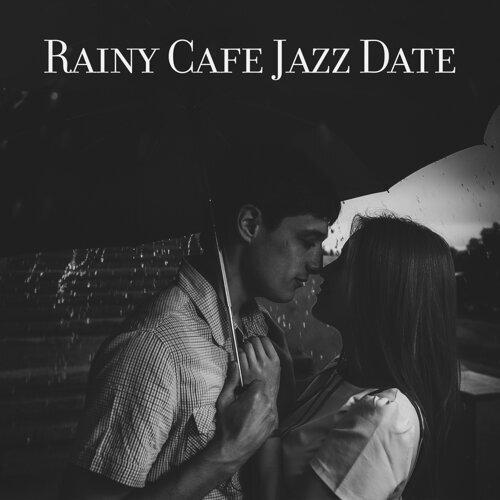 Various Artists - Rainy Cafe Jazz Date – Romantic Whisper