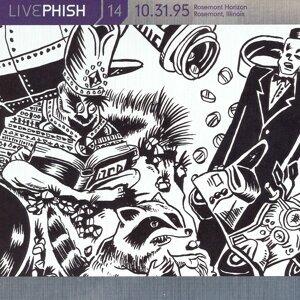 LivePhish, Vol. 14 10/31/95 (Rosemont Horizon, Rosemont, IL)