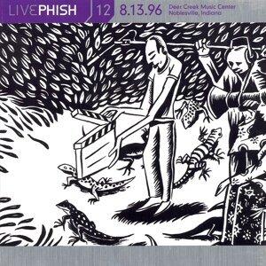 LivePhish, Vol. 12 8/13/96 (Deer Creek Music Center, Noblesville, IN)